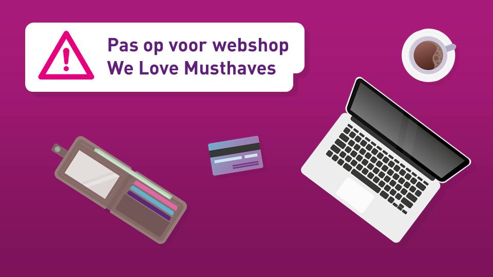 Bureau met laptop en creditcard en de tekst Pas op voor webshop We Love Musthaves